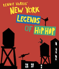 Rennie Harris' New York Legends of Hip Hop