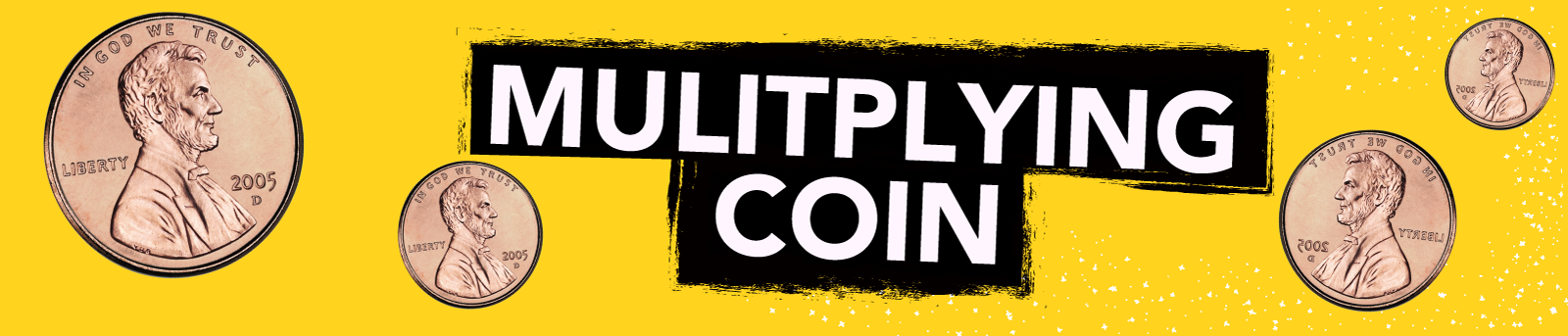 Multiplying Coin