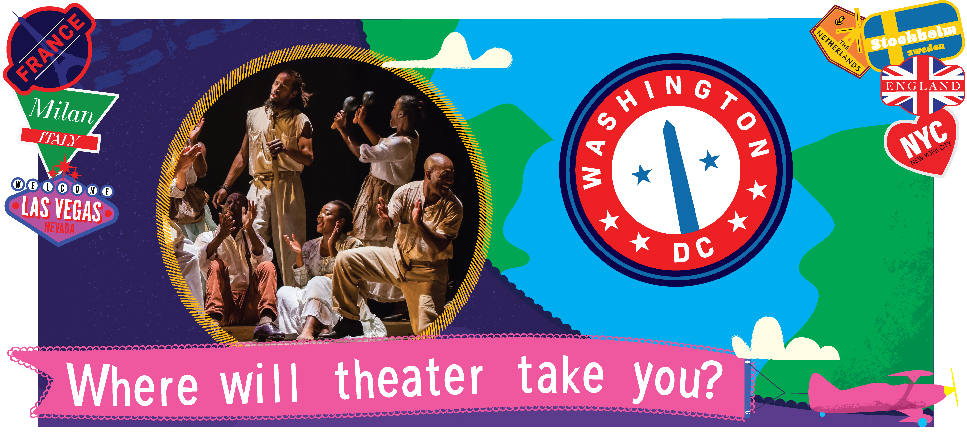 Where will theater take you?