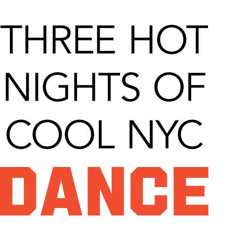 Three Hot Nights of Cool NYC Dance