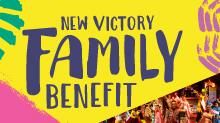 Join us for the Annual New Victory Family Benefit