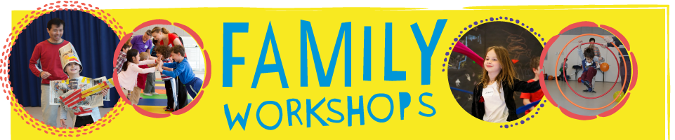Family Workshops & Kids Weeks
