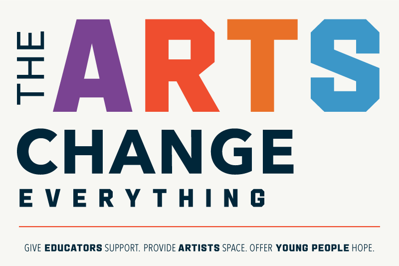 The Arts Change Everything
