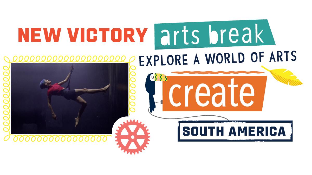 New Victory Arts Break: South America – Create