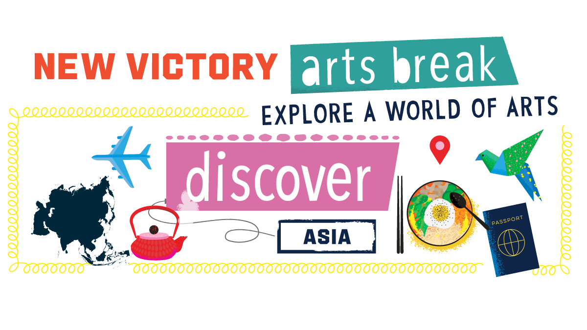 New Victory Arts Break Asia: Discover