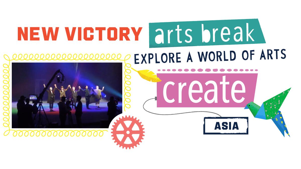 New Victory Arts Break Asia Create