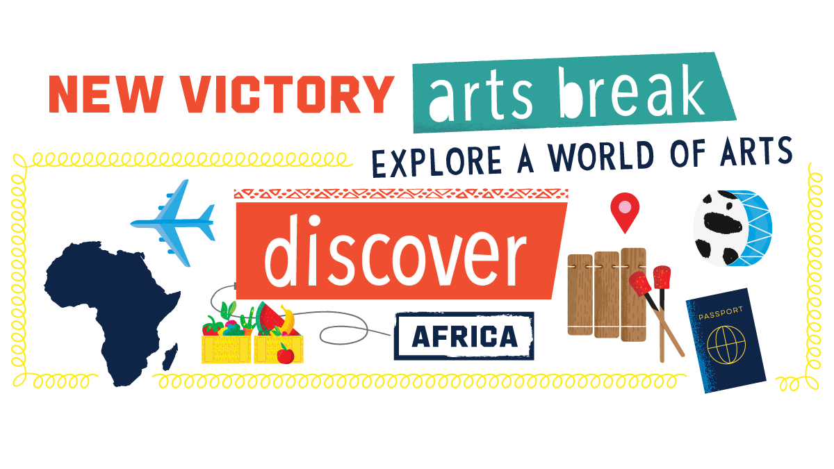 New Victory Arts Break Africa Discover