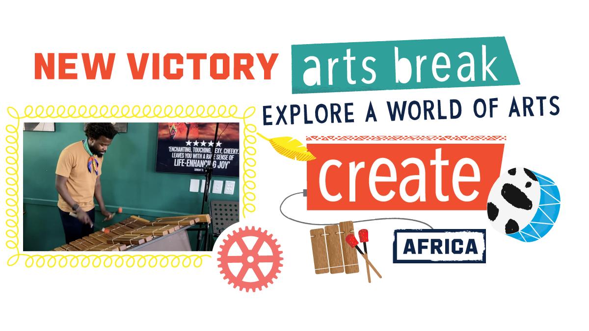 New Victory Arts Break Africa Create