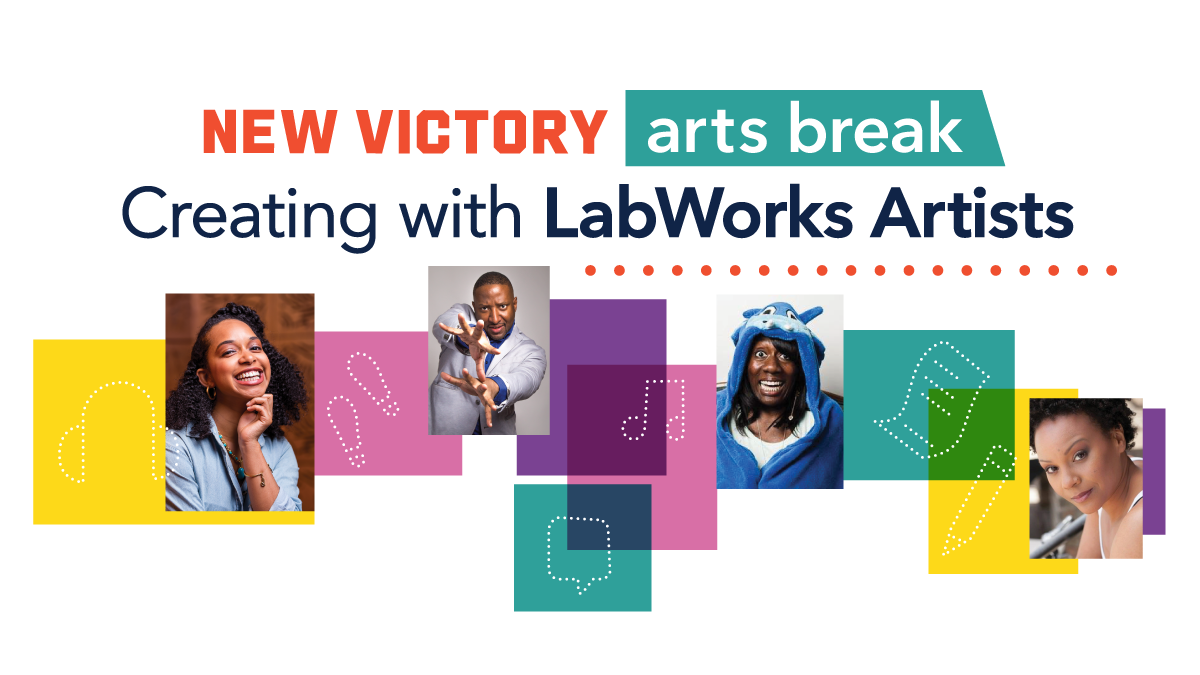 New Victory Arts Break: Creating with LabWorks Artists