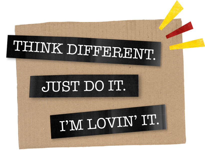 A designed graphic containing three protest slogans: Thing different. Just do it. I'm Lovin' it.