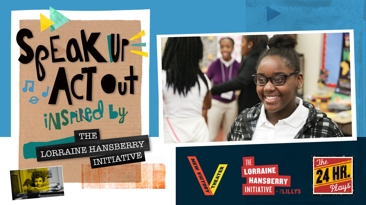 Speak Up, Act Out: Inspired by The Lorraine Hansberry Initiative